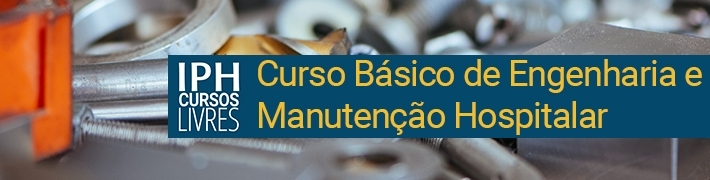 Curso Básico de Engenharia e Manutenção Hospitalar - 10 e 11 de novembro de 2018
